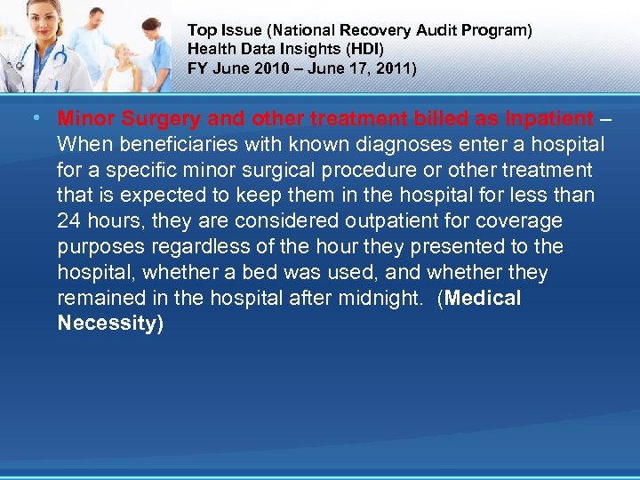 Top Issue (National Recovery Audit Program) Health Data Insights (HDI) FY June 2010 –