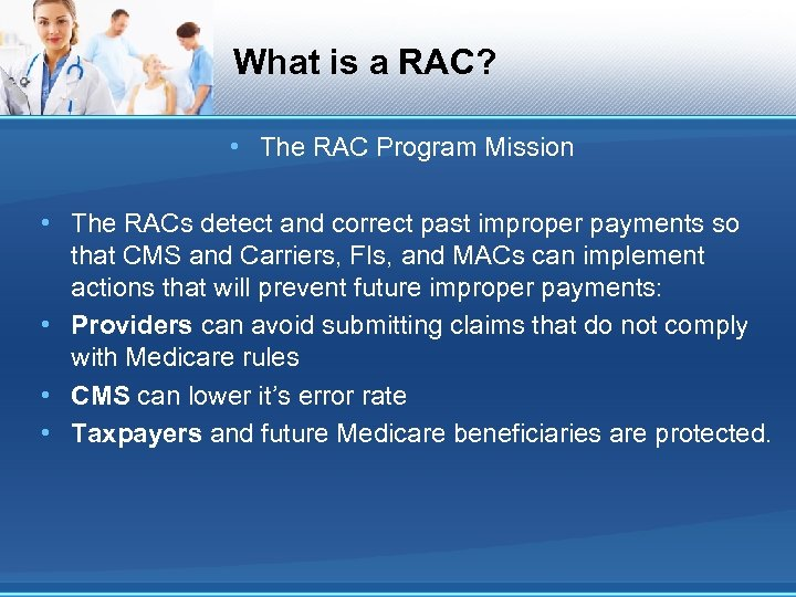 What is a RAC? • The RAC Program Mission • The RACs detect and