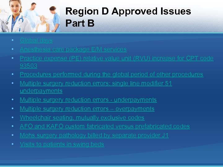 Region D Approved Issues Part B • Global days • Anesthesia care package E/M