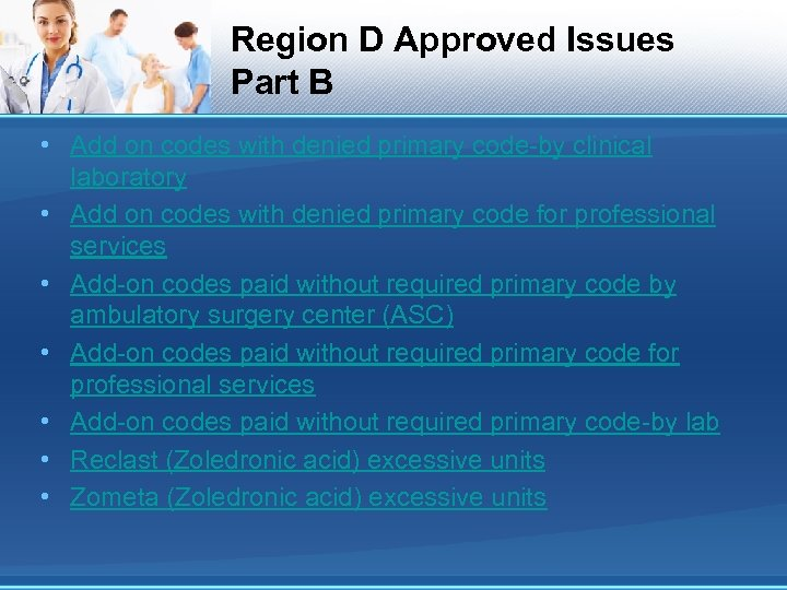 Region D Approved Issues Part B • Add on codes with denied primary code-by