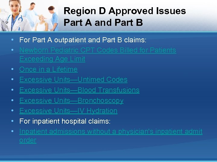 Region D Approved Issues Part A and Part B • For Part A outpatient