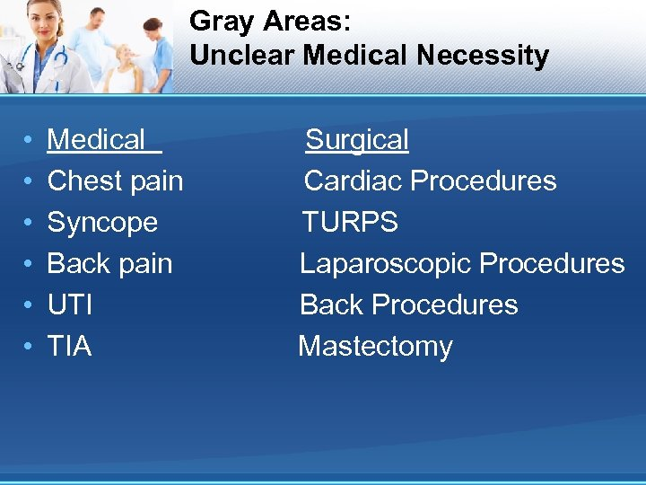 Gray Areas: Unclear Medical Necessity • • • Medical Chest pain Syncope Back pain
