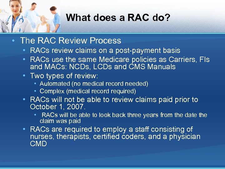 What does a RAC do? • The RAC Review Process • RACs review claims