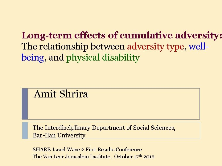 Long-term effects of cumulative adversity: The relationship between adversity type, wellbeing, and physical disability
