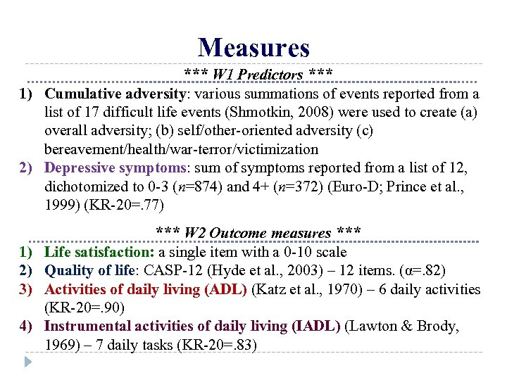 Measures *** W 1 Predictors *** 1) Cumulative adversity: various summations of events reported