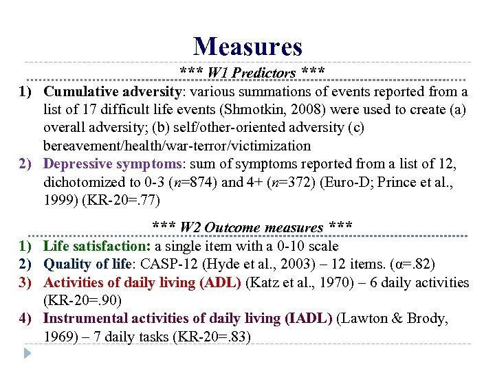Measures *** W 1 Predictors *** 1) Cumulative adversity: various summations of events reported