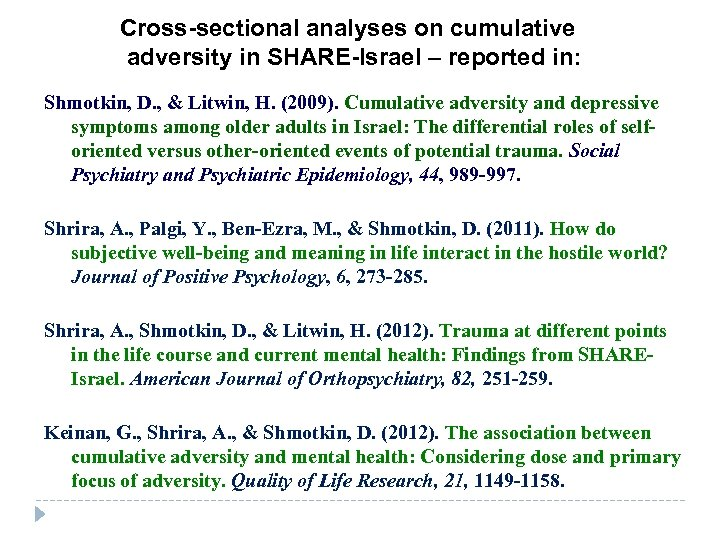 Cross-sectional analyses on cumulative adversity in SHARE-Israel – reported in: Shmotkin, D. , &