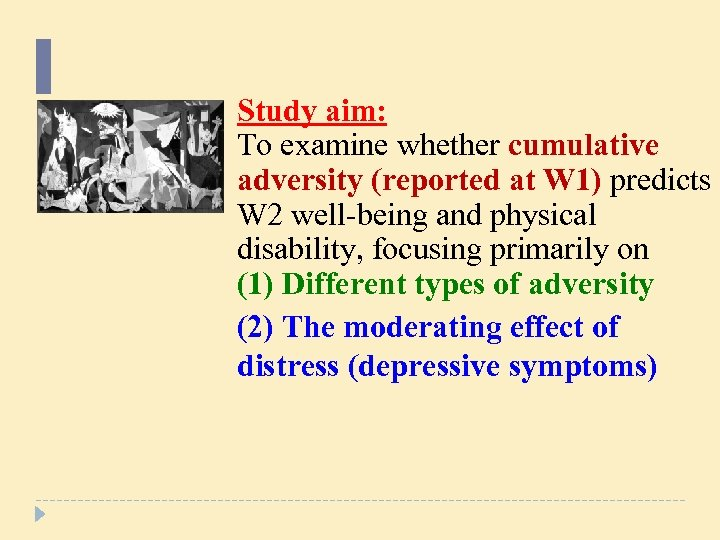 Study aim: To examine whether cumulative adversity (reported at W 1) predicts W 2