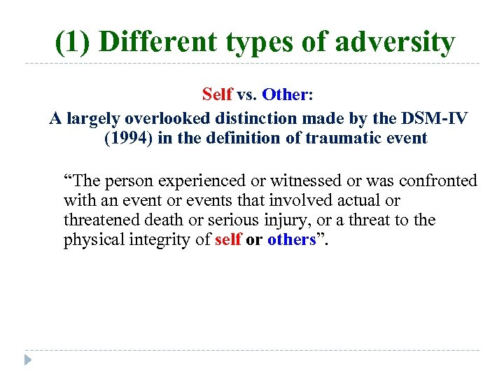 (1) Different types of adversity Self vs. Other: A largely overlooked distinction made by