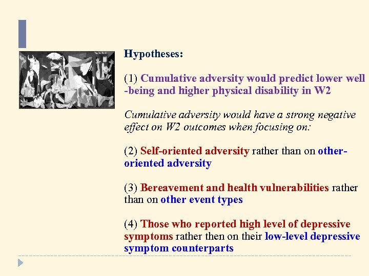 Hypotheses: (1) Cumulative adversity would predict lower well -being and higher physical disability in