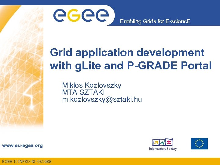 Enabling Grids for E-scienc. E Grid application development with g. Lite and P-GRADE Portal