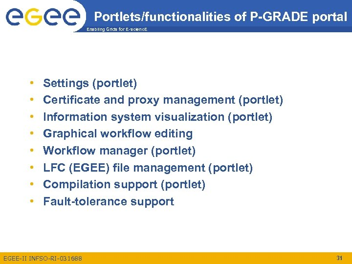 Portlets/functionalities of P-GRADE portal Enabling Grids for E-scienc. E • • Settings (portlet) Certificate