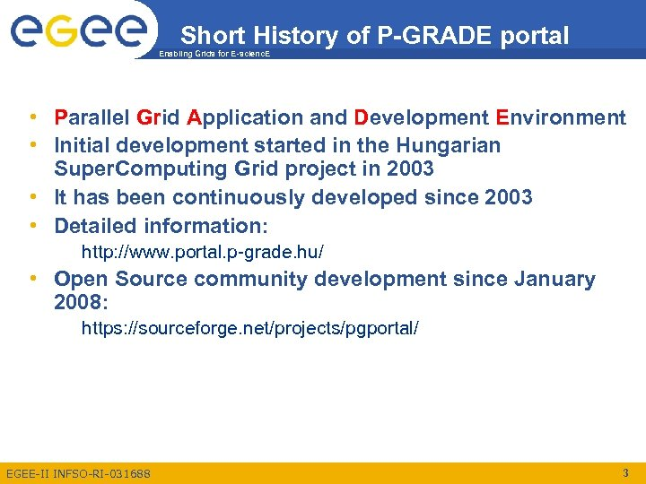 Short History of P-GRADE portal Enabling Grids for E-scienc. E • Parallel Grid Application