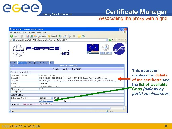 Enabling Grids for E-scienc. E Certificate Manager Associating the proxy with a grid This