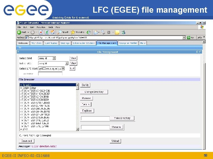 LFC (EGEE) file management Enabling Grids for E-scienc. E EGEE-II INFSO-RI-031688 58