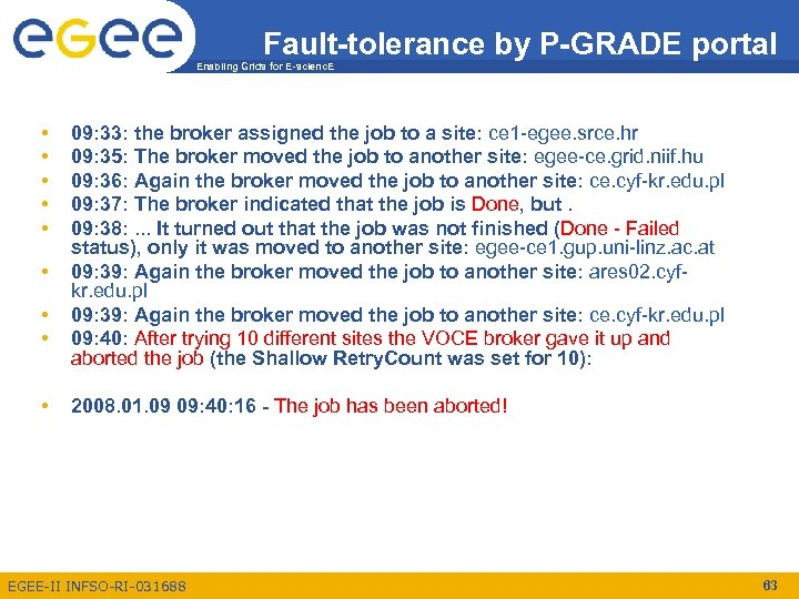 Fault-tolerance by P-GRADE portal Enabling Grids for E-scienc. E • • • 09: 33: