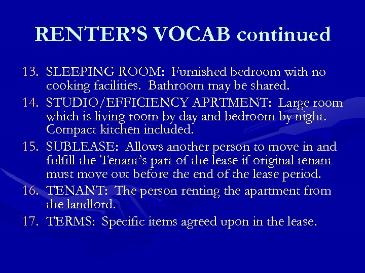 RENTER'S VOCAB continued 13. SLEEPING ROOM: Furnished bedroom with no cooking facilities. Bathroom may
