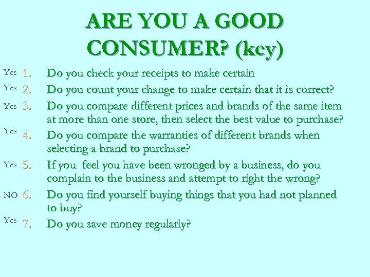 ARE YOU A GOOD CONSUMER? (key) Yes Yes 1. 2. 3. Yes 4. Yes