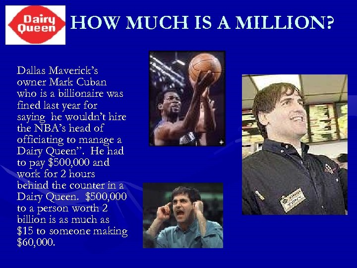HOW MUCH IS A MILLION? Dallas Maverick's owner Mark Cuban who is a billionaire