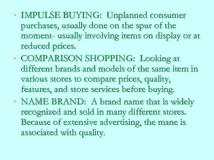 • IMPULSE BUYING: Unplanned consumer purchases, usually done on the spur of the