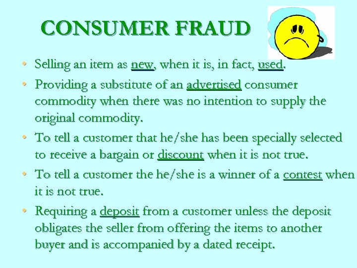 CONSUMER FRAUD • Selling an item as new, when it is, in fact, used.