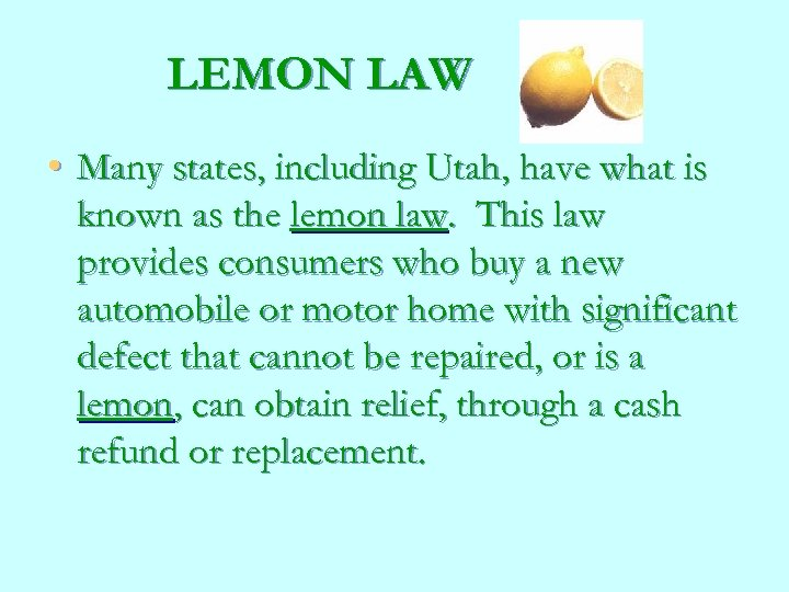 LEMON LAW • Many states, including Utah, have what is known as the lemon