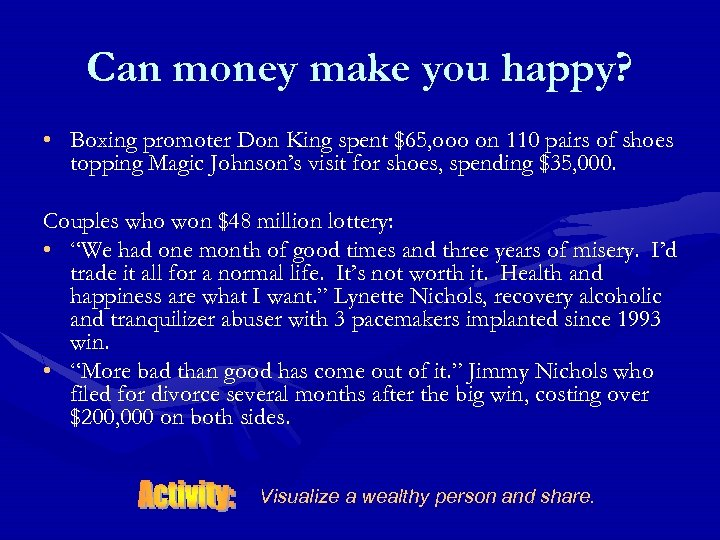 Can money make you happy? • Boxing promoter Don King spent $65, ooo on