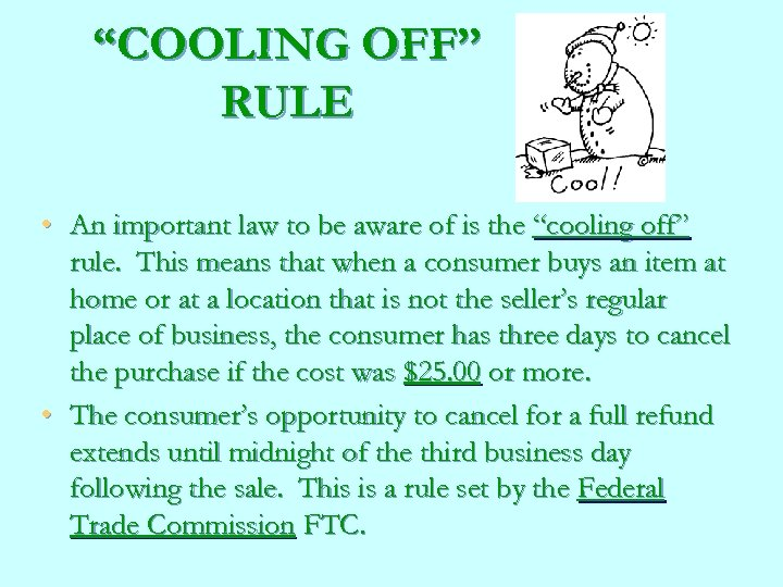 """""""COOLING OFF"""" RULE • An important law to be aware of is the """"cooling"""