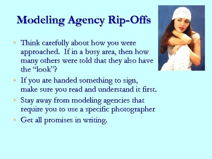Modeling Agency Rip-Offs • Think carefully about how you were approached. If in a