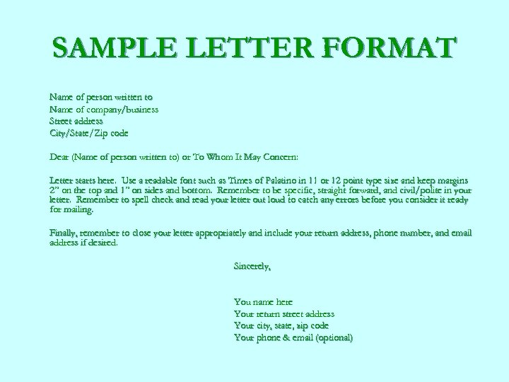 SAMPLE LETTER FORMAT Name of person written to Name of company/business Street address City/State/Zip