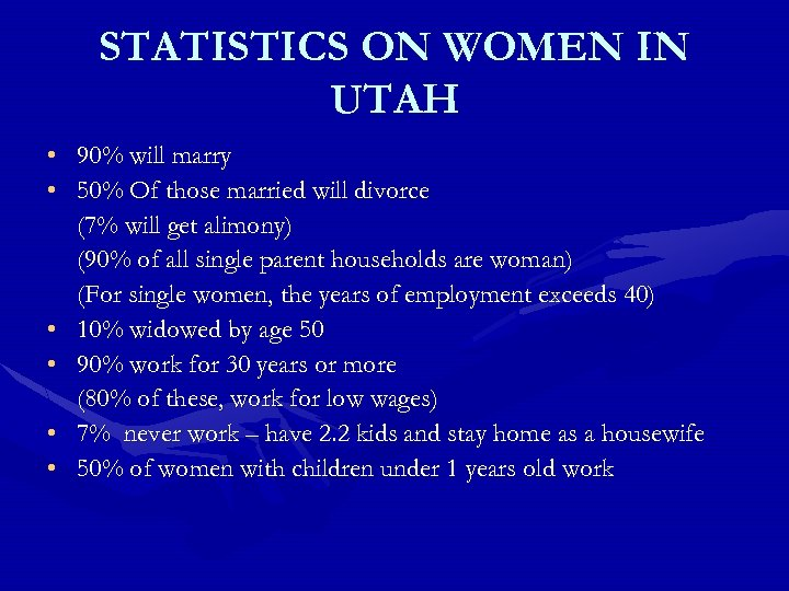 STATISTICS ON WOMEN IN UTAH • 90% will marry • 50% Of those married