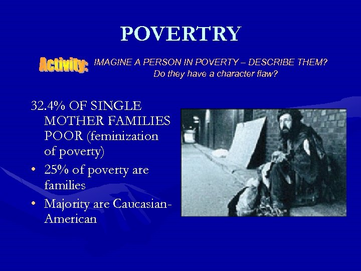 POVERTRY IMAGINE A PERSON IN POVERTY – DESCRIBE THEM? Do they have a character