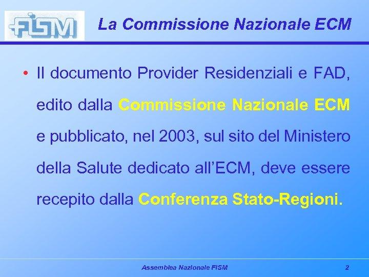 La Commissione Nazionale ECM • Il documento Provider Residenziali e FAD, edito dalla Commissione