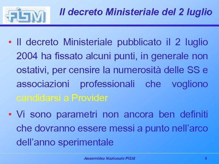 Il decreto Ministeriale del 2 luglio • Il decreto Ministeriale pubblicato il 2 luglio