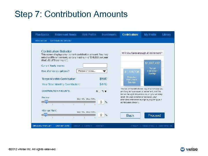 Step 7: Contribution Amounts © 2012 v. Wise Inc. All rights reserved.