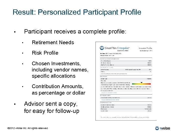 Result: Personalized Participant Profile Participant receives a complete profile: • • • Risk Profile