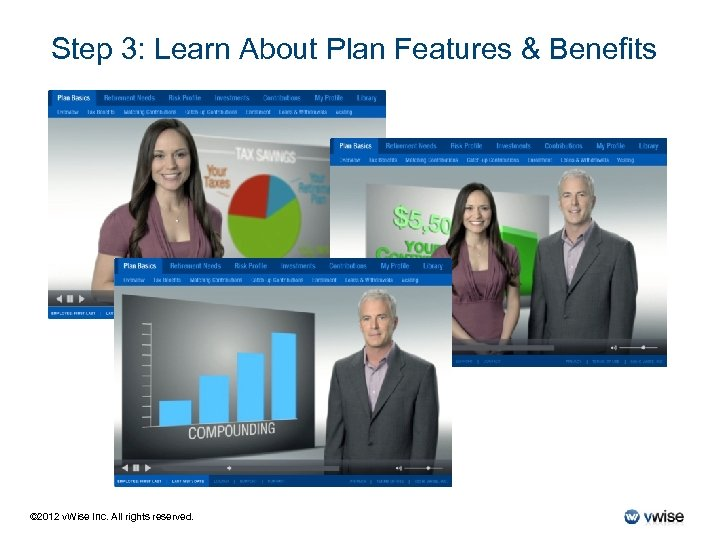 Step 3: Learn About Plan Features & Benefits © 2012 v. Wise Inc. All