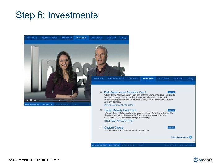 Step 6: Investments © 2012 v. Wise Inc. All rights reserved.