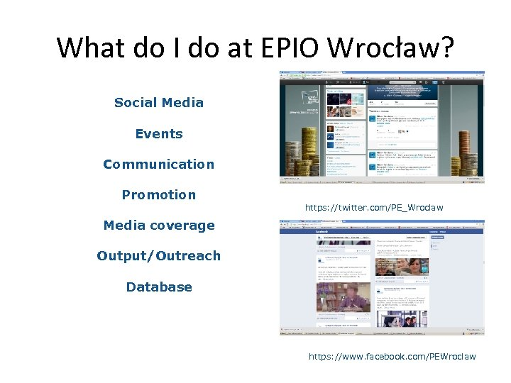 What do I do at EPIO Wrocław? Social Media Events Communication Promotion https: //twitter.