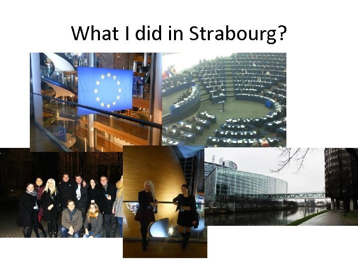 What I did in Strabourg?