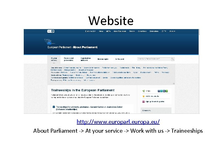 Website http: //www. europarl. europa. eu/ About Parliament -> At your service -> Work