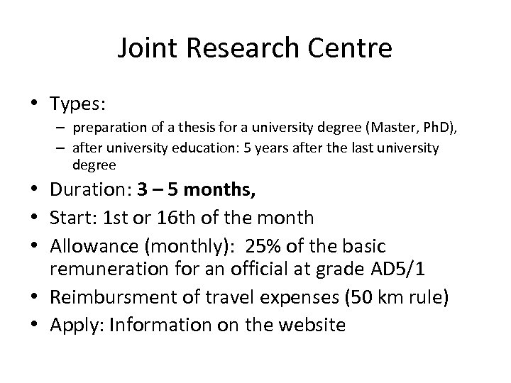 Joint Research Centre • Types: – preparation of a thesis for a university degree