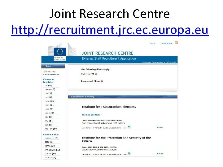 Joint Research Centre http: //recruitment. jrc. europa. eu