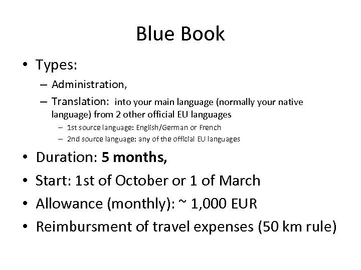 Blue Book • Types: – Administration, – Translation: into your main language (normally your