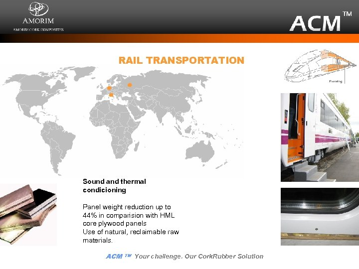 RAIL TRANSPORTATION Sound and thermal condicioning Panel weight reduction up to 44% in comparision