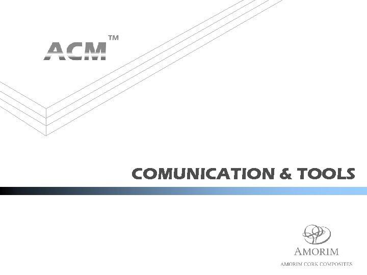 COMUNICATION & TOOLS