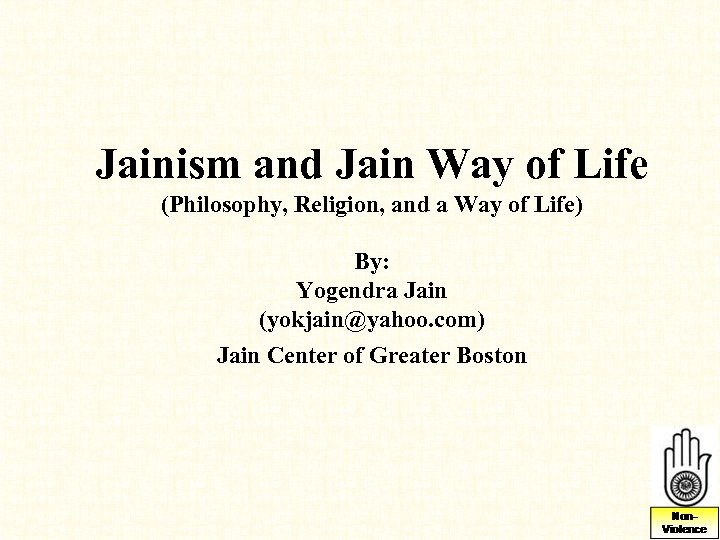 Jainism and Jain Way of Life (Philosophy, Religion, and a Way of Life) By: