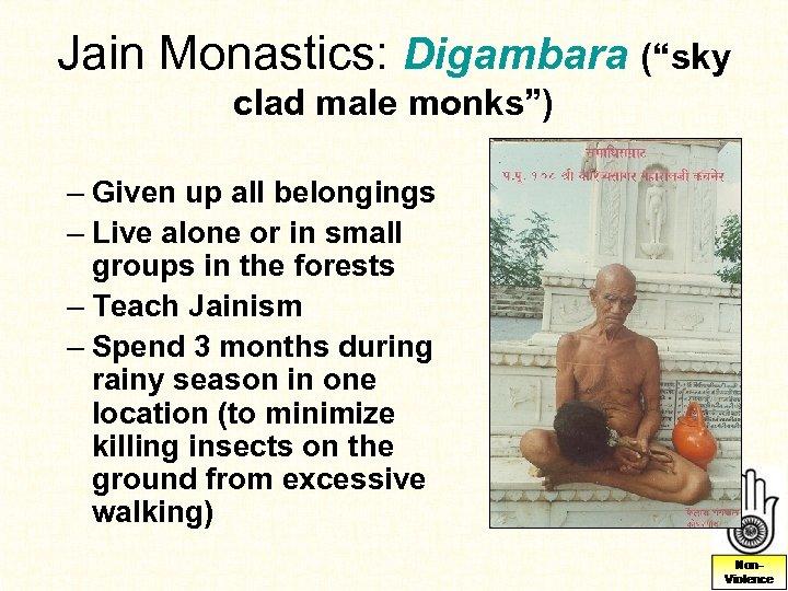 "Jain Monastics: Digambara (""sky clad male monks"") – Given up all belongings – Live"