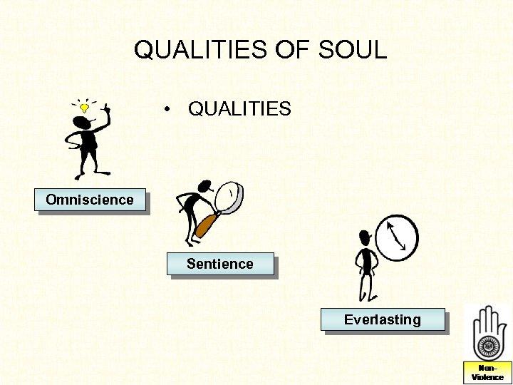QUALITIES OF SOUL • QUALITIES Omniscience Sentience Everlasting