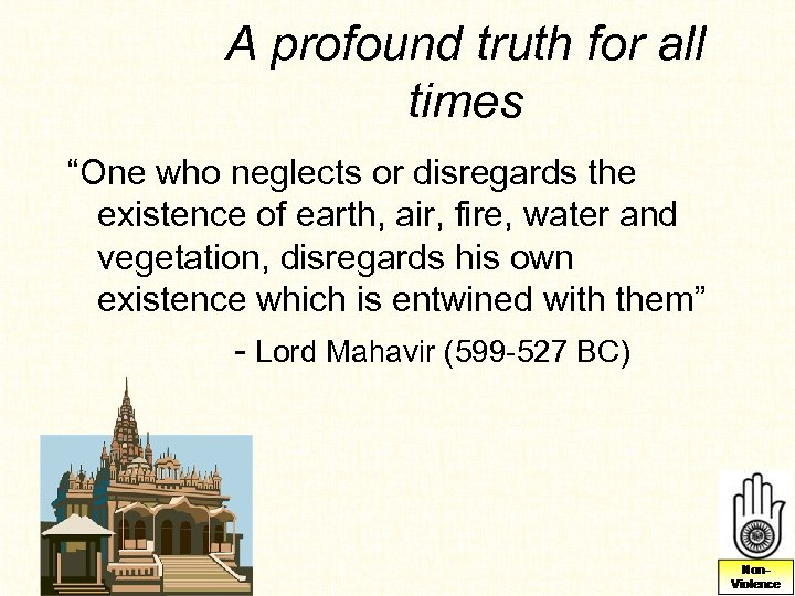 """A profound truth for all times """"One who neglects or disregards the existence of"""